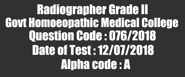 Radiographer Govt Homoeopathic Medical College Conducted on 12 Jul 2018