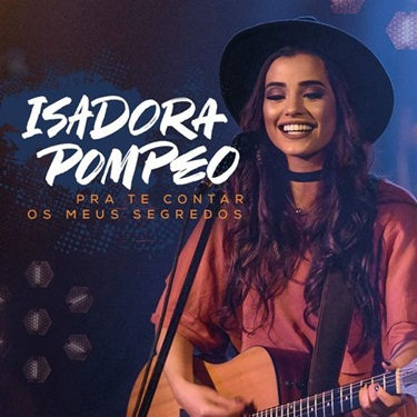 CD CD Pra Te Contar os Meus Segredos (Ao Vivo) – Isadora Pompeo (2019)