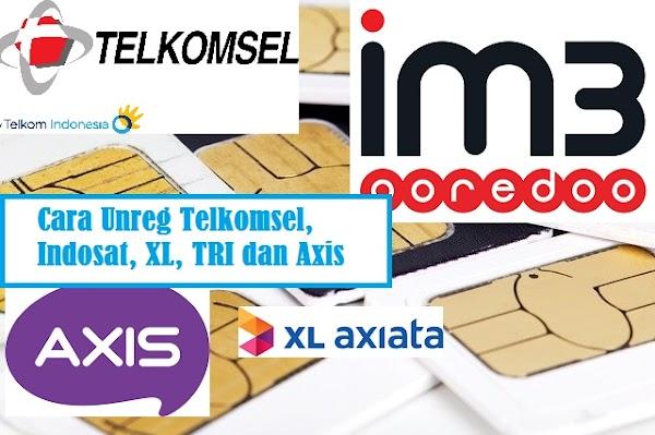 Cara Unreg Kartu Telkomsel, Indosat, XL, TRI dan Axis Dengan Mudah