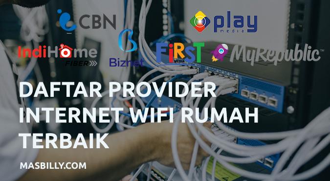 6 Daftar Provider Internet Wifi Rumah Terbaik 2021