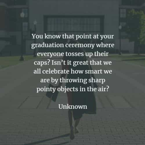 Funny graduation quotes and sayings to make you smile