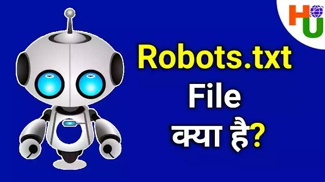 Robots.txt File Kya Hai और Blogger Me Robots.txt File Kaise Add Kare