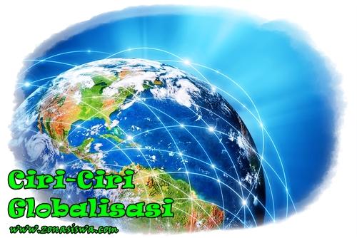 Ciri-Ciri Globalisasi | www.zonasiswa.com