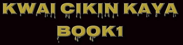 KWAI CIKIN KAYA  CHAPTER B BOOK1