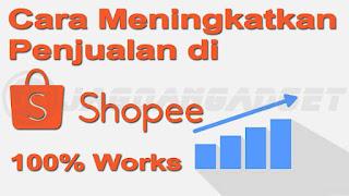 Cara Meningkatkan Penjual di Shopee