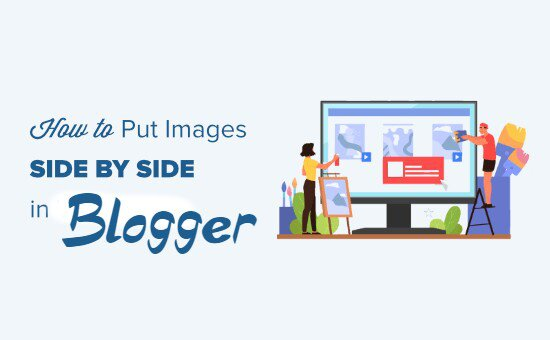 How to Put Images Side by Side in Blogger
