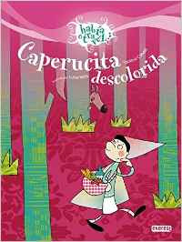 https://www.amazon.es/Caperucita-descolorida-Hab%C3%ADa-otra-vez/dp/8424170628/ref=sr_1_1?s=books&ie=UTF8&qid=1486740202&sr=1-1&keywords=hab%C3%ADa+otra+vez