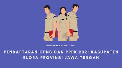 Pendaftaran CPNS dan PPPK 2021 Kabupaten Blora Provinsi Jawa Tengah Lulusan SMA D3 S1 S2