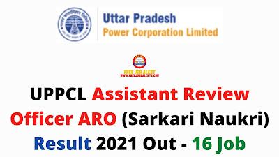 Sarkari Result: UPPCL ARO (Sarkari Naukri) Result 2021 Out - 16 Job