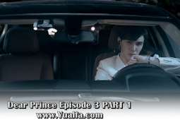 SINOPSIS Dear Prince Episode  3 PART 1