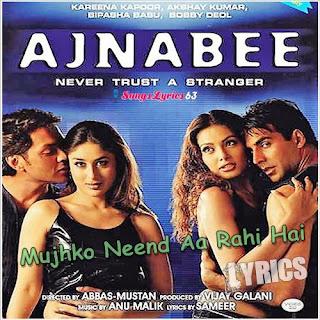 Mujhko Neend Aa Rahi Hai Lyrics Ajnabee [2001]