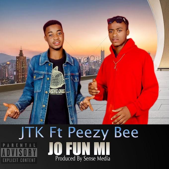 [Music] JTK Ft PEEZZY BEE JO FUN MI
