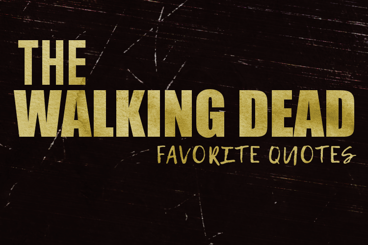 The Walking Dead Best Quotes