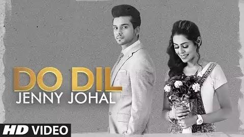 Do Dil Lyrics - Jenny Johal, Laddi Gill | Latest Punjabi Romantic Love Song