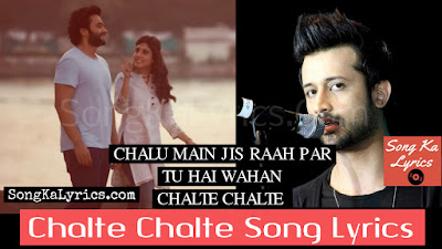 new-chalte-chalte-song-lyrics-mitron-singer-atif-aslam-jackky-bhagnani-kritika-kamra