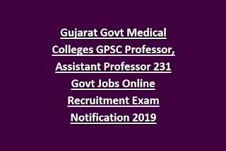 Gujarat Govt Medical Colleges GMC Professor, Assistant Professor 686 Govt Jobs Online Recruitment Exam Notification 2020