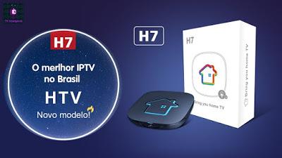 HTV H7 - Conheça os motivos para você ter um!