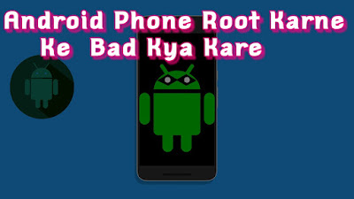 dgital hindi club- Android Mobile Root Karne Ke Bad Kya kare