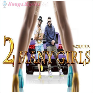 2 Many Girls Lyrics - Badshah Indian Pop [2015]