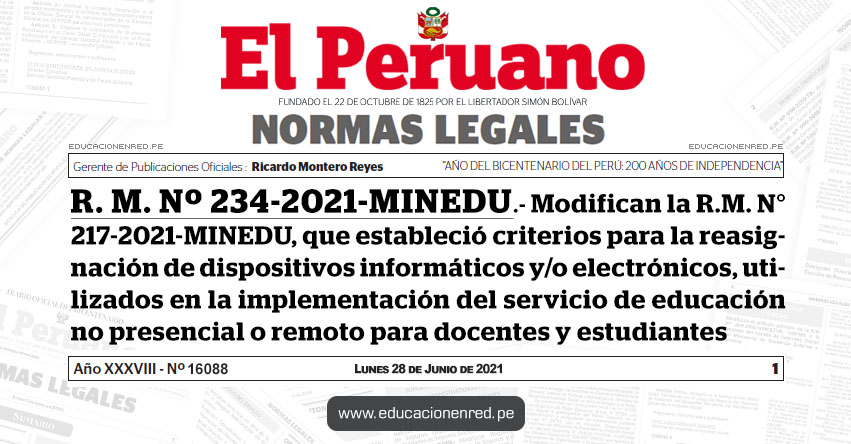 R. M. Nº 234-2021-MINEDU.- Modifican la R.M. N° 217-2021-MINEDU, que estableció criterios para la reasignación de dispositivos informáticos y/o electrónicos, utilizados en la implementación del servicio de educación no presencial o remoto para docentes y estudiantes