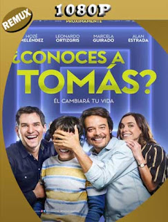 ¿Conoces a Tomás? (2019) REMUX [1080p] Latino [GoogleDrive] SilvestreHD