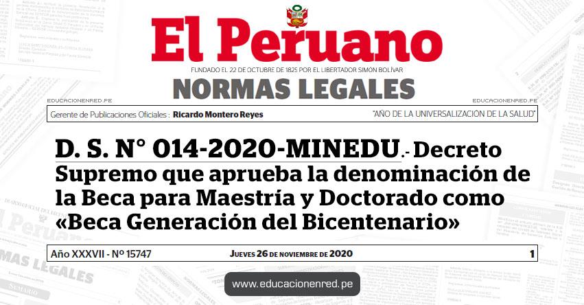 D. S. N° 014-2020-MINEDU.- Decreto Supremo que aprueba la denominación de la Beca para Maestría y Doctorado como «Beca Generación del Bicentenario»
