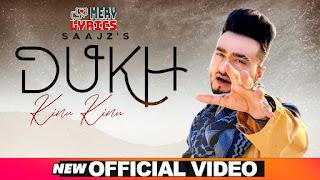 Dukh Kinu Kinu By Saajz - Lyrics