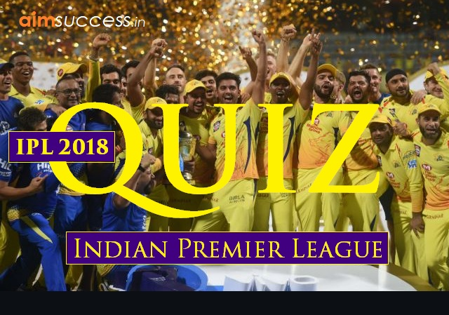 Quiz Based on IPL (Indian Premier League) 2018