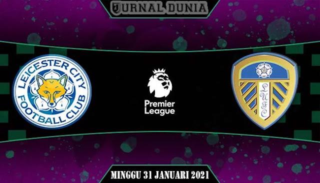 Prediksi Leicester City vs Leeds United, Minggu 31 January 2021 Pukul 21:00 WIB @ Mola TV