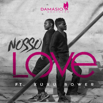 Damásio Brothers - Nosso Love (Feat. Xuxu Bower) Baixar mp3