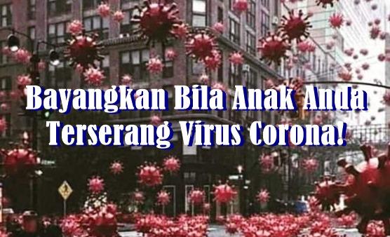 Bayangkan Bila Anak Anda Terserang Virus Corona!