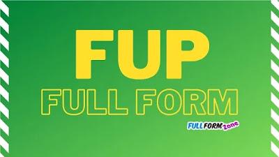 FUP Full Form