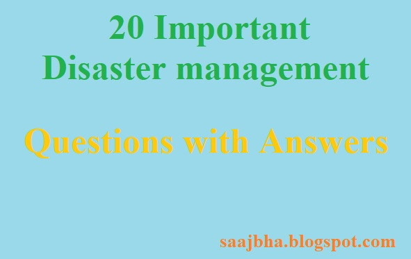 Important Disaster Management Questions with Answers