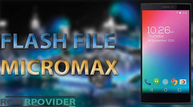 Download Flash File For All Micromax Phone -
