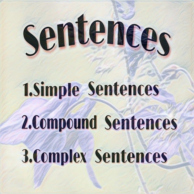 Sentences : Simple, Compound & Complex