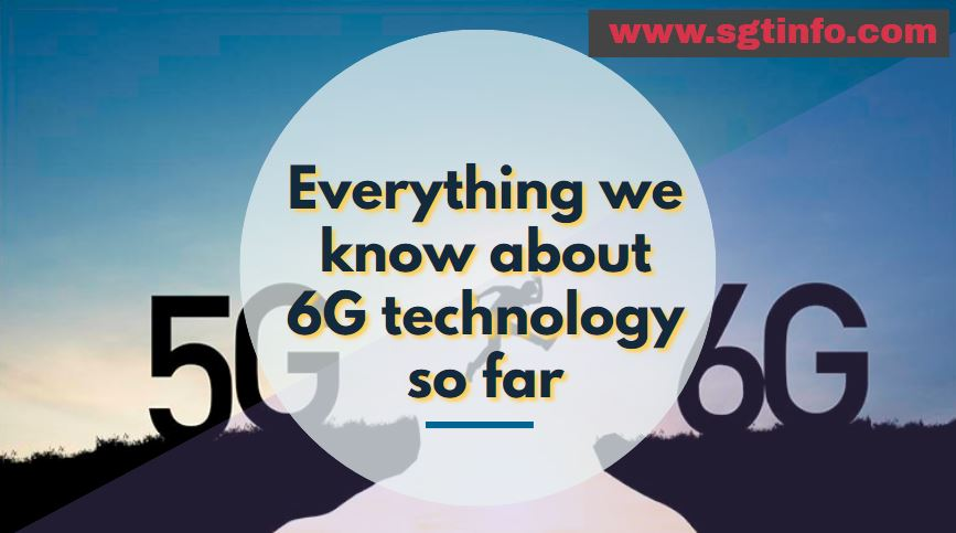 Everything we know about 6G technology so far