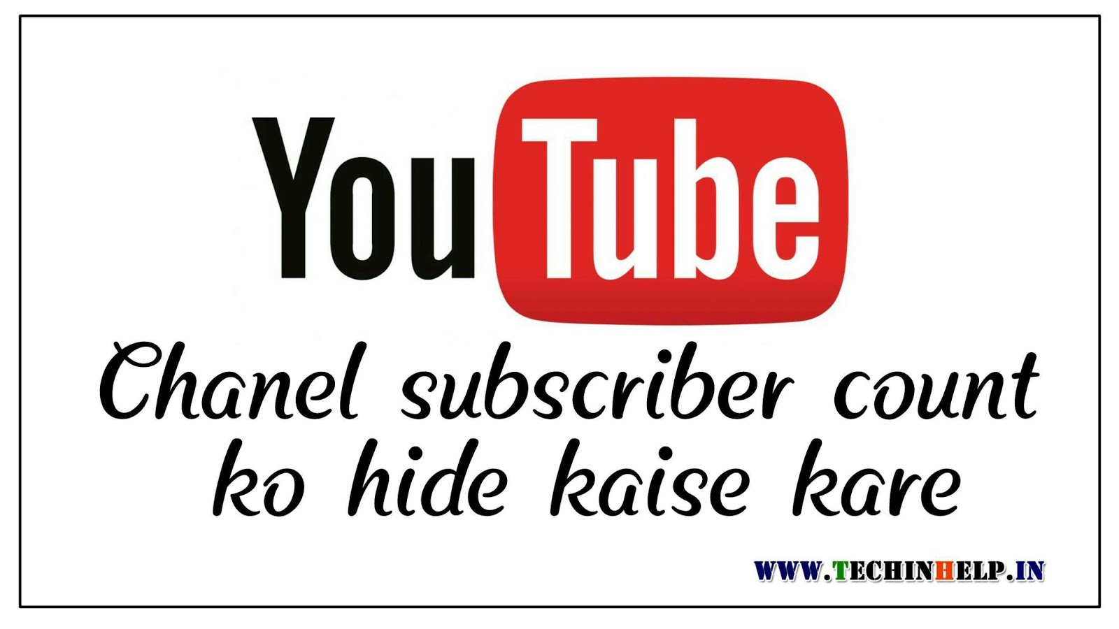 YouTube Chanel Subscriber Count Hide Kaise Kare - Blog4Hindi