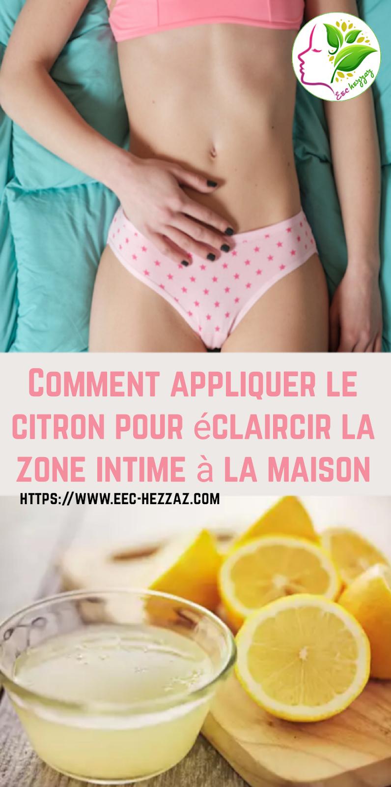 Comment appliquer le citron pour éclaircir la zone intime à la maison