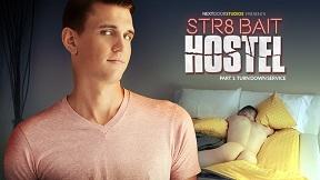 STR8 Bait Hostel: Turn Down Service – Alex Tanner A, Damien Hyde
