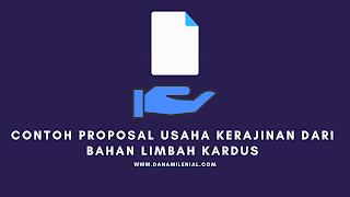 Contoh Proposal Usaha Kerajinan Dari Bahan Limbah Kardus