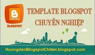 Tổng hợp 10 trang cung cấp Template đẹp, miễn phí cho Blogspot