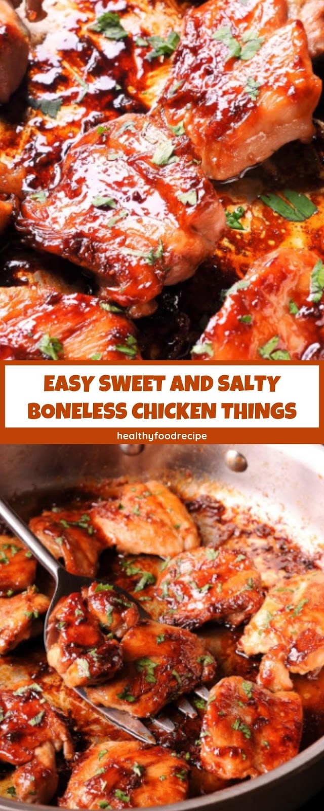 EASY SWEET AND SALTY BONELESS CHICKEN THINGS