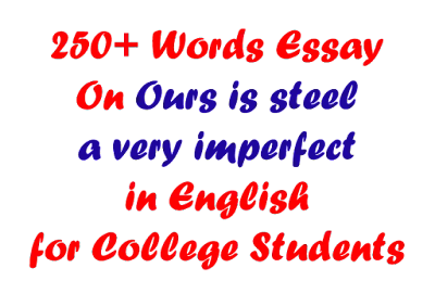 Ours Is Still A Very Imperfect World Essay in 250 Words