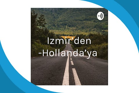 İzmir'den Hollanda'ya Podcast