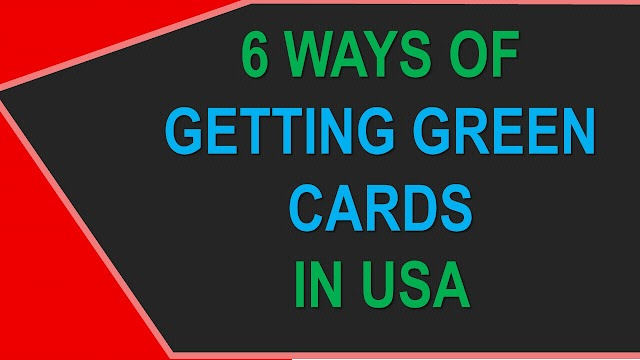 6 Ways of Getting GREEN CARDS in the USA