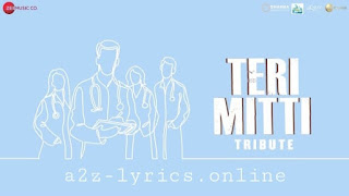 तेरी मिट्टी ट्रिब्यूट Teri Mitti Tribute Lyrics in Hindi - B Praak