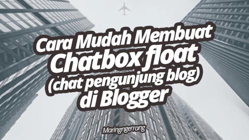 Membuat Buku Tamu (Chat Box) yang Melayang di Blogger