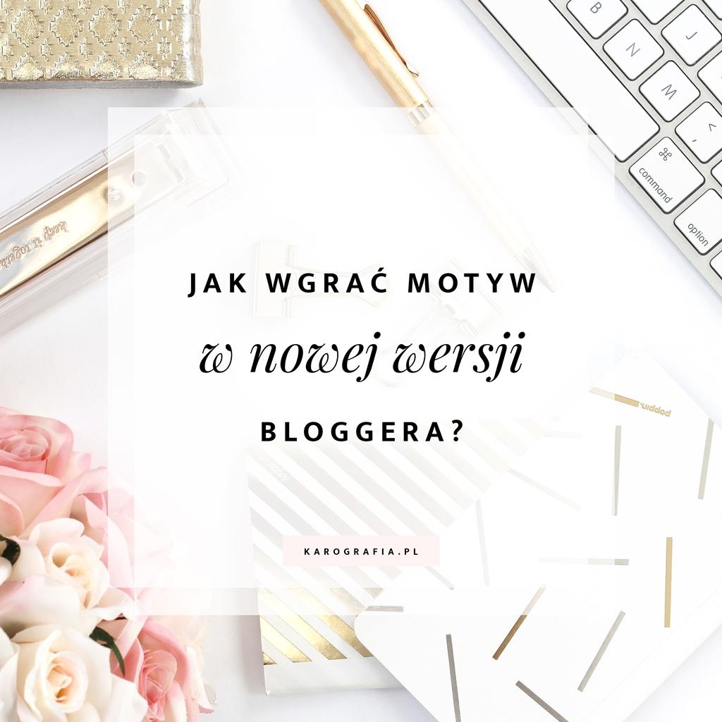 Jak wgrać motyw i pobrać kopię zapasową w nowej wersji bloggera?