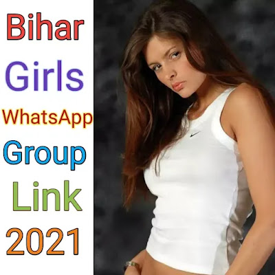 Bihar Girls WhatsApp Group Links 2021