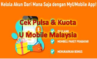 Cara Cek Pulsa & Kuota Internet U Mobile Malaysia